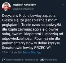 """Obraz może zawierać: 1 osoba, tekst """"Wojciech Konieczny @WojciechKoniec4 Decyzja w Klubie Lewicy zapadła. Cieszę się, że jest zbieżna Z moimi poglądami. Το nie czas na podwyżki dla rządu zajmującego się głównie sobą, swoimi kłopotami i ucieczką od odpowiedzialności. Również nie dla parlamentarzystów w dobie kryzysu. Senatorowie lewicy PRZECIW! 12:44 Twitter Web App sie 20 37 Tweety podane komentarze 253 Polubienia"""""""