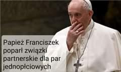 Image may contain: 1 person, text that says 'Papież Franciszek poparł związki partnerskie dla par jednopłciowych'