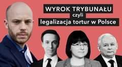 Image may contain: one or more people and suit, text that says 'WYROK TRYBUNAŁU czyli legalizacja tortur w Polsce'