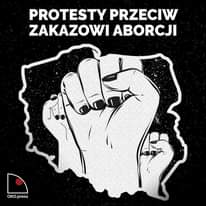 Image may contain: text that says 'PROTESTY PRZECIW ZAKAZOWI ABORCJI OKO.press press'