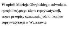 Image may contain: text that says 'W opinii Macieja Obrębskiego, adwokata specjalizującego się w reprywatyzacji, nowe przepisy oznaczają jedno: koniec reprywatyzacji w Warszawie.'