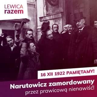 Image may contain: 7 people, people dancing, text that says 'LEWICA razem 16 XII 1922 PAMIĘTAMY! Narutowicz zamordowany przez prawicową nienawiść!'