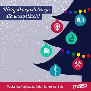 Image may contain: text that says 'Wszystkiego dobrego -dla wszystkich! 早 A -lllo T Posłanka Agnieszka Dziemianowicz-Bąk LEWICA'