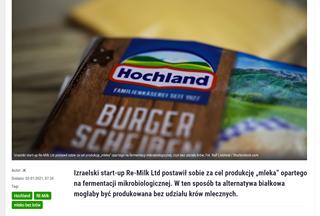 """Image may contain: text that says 'Hochland FAMILIENASERIS BURGER Izraelski td postawi sobie ce produkcję ,mleka Autor:JK Dodano: 02-01-2021 07:34 rmentacji mikrobiolog czyli Tagi: udziału krów; Ralf Liebhold Hochland RE-Milk mleko bez krów Izraelski start-up Re-Milk Ltd postawił sobie za cel produkcję """"mleka"""" opartego na fermentacji mikrobiologicznej. w ten sposób ta alternatywa białkowa mogłaby być produkowana bez udziału krów mlecznych.'"""