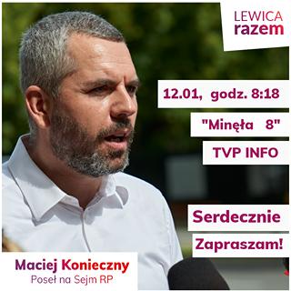 """Image may contain: 1 person, text that says 'LEWICA razem 12.01, godz. 8:18 """"Minęła 8"""" TVP INFO Maciej Konieczny Poseł na Sejm RP Serdecznie Zapraszam!'"""