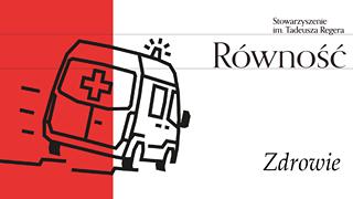 Image may contain: text that says 'Stowarzyszenie im. Tadeusza Regera Równość + Zdrowie'