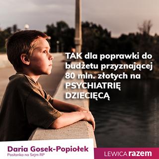 Image may contain: one or more people, text that says 'TAK dla poprawki do budżetu przyznajÄ…cej 80 mln. złotych na PSYCHIATRIĘ DZIECIĘCĄ Daria Gosek-Popiołek Gosek- Posłanka na Sejm RP LEWICA razem'