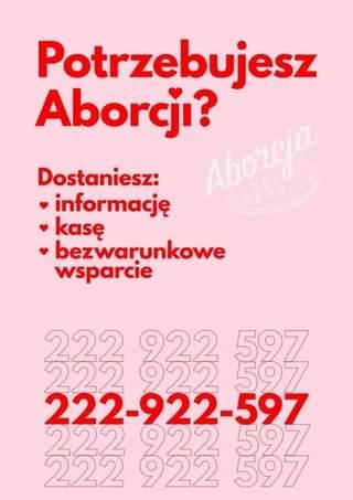 May be an image of text that says 'Potrzebujesz Aborcji? Aboroja SRANTC Dostaniesz: informacjÄ™ kasÄ™ bezwarunkowe wsparcie 333 332 597 597 222-922-597 -597 222 922 597 922 597'
