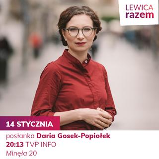 Image may contain: 1 person, text that says 'LEWICA razem 14 STYCZNIA posłanka Daria Gosek-Popiołek Gosek- 20:13 TVP INFO Minęła 20'