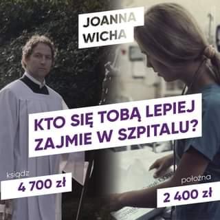 May be an image of 1 person, standing and text that says 'JOANNA WICHA KTo SIĘ TOBĄ LEPIEJ ZAJMIE w SZPITALU? ksiÄ…dz 4 700 zł położna 400 2400 zt ORABA'