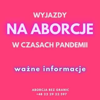 May be an image of text that says 'WYJAZDY NA ABORCJE w CZASACH PANDEMII ważne informacje ABORCJA BEZ GRANIC +48 22 29 22 597'