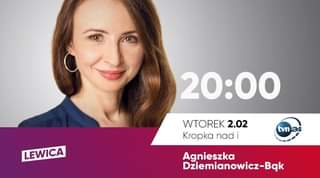 Image may contain: 1 person, closeup, text that says '20:00 LEWICA WTOREK 2.02 Kropka nad i tvn Agnieszka Dziemianowicz-Bak'