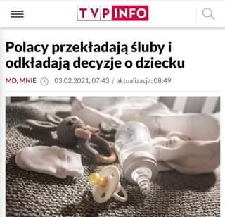 May be an image of text that says 'TVP INFO MD, MNIE Polacy przekładają Å›luby i odkładają decyzje o dziecku 03.02.2021,07:43 aktualizacja: 08:49'