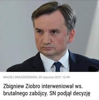 May be an image of 1 person and text that says 'MACIEJ DRZAŻDŻEWSKI, 29 stycznia 2021 12:49 Zbigniew Ziobro interweniował พS. brutalnego zabójcy. SN podjął decyzjÄ™'