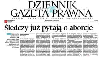 May be an image of text that says 'DZIFNNIK GAZETA PRAWNA ODPOWIEDZIALNIE PATRZYMY OBIEKTYWNIE. PISZEMY GAZETAPRAWNA.PL Poniedziałek lutego2o SORSA 5.90zl #IDESA_3 Śledczy już pytajÄ… o aborcje PRAWO Białostocka Paulina Nowosielska plodu miała legalna polowy stycznia piš›mie nielegalne. oznacza wiÄ™cej prokuratura sprawdza,jak ogpeinfor.pl przerywano ciąże waniach wiÄc po ogłoszeniu, ale długo przed publikacjÄ… wyroku trybunału wyjÄ…tkowo Å›ledczych, podejrzeniu zapadł smy, Dzienniku'