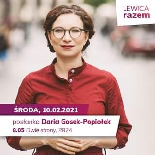 May be an image of 1 person, eyeglasses and text that says 'LEWICA razem ŚRODA, 10.02.2021 posłanka Daria Gosek Gosek-Popiołek 8.05 Dwie strony, PR24'