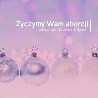 May be an image of text that says 'Życzymy Wam aborcji bezpiecznych darmowych lokalnych'