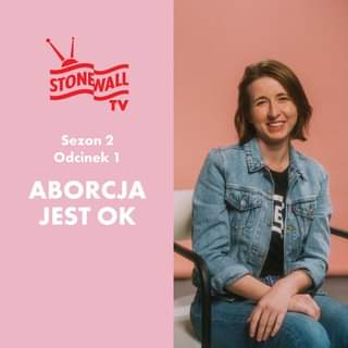 May be an image of 1 person, hair, outerwear and text that says 'STONEWALL Sezon 2 Odcinek 1 ABORCJA JEST OK'
