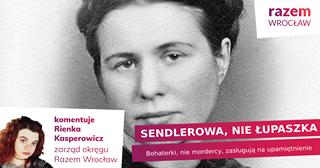 May be an image of 2 people and text that says 'razem WROCŁAW komentuje Rienka Kasperowicz zarząd okręgu Razem Wrocław SENDLEROWA, NIE ŁUPASZKA Bohaterki, nie mordercy, zasługują na upamiętnienie'