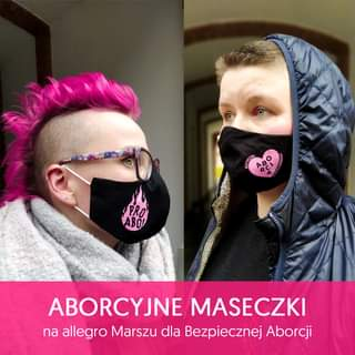 May be an image of one or more people, hair, outerwear and text that says 'ഗയ BEZPIECZNA AEO BDARMOWA ABO! g PRO ABORCYJNE MASECZKI na allegro Marszu dla Bezpiecznej Aborcji'