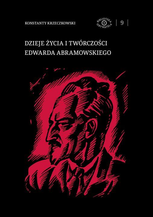 103 lata temu zmarł Edward Abramowski, jeden z najpiękniejszych intelektualnych
